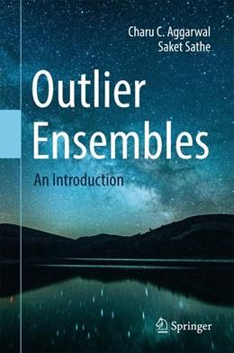 Abbildung von Aggarwal / Sathe | Outlier Ensembles | 2017 | An Introduction