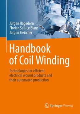 Abbildung von Hagedorn / Sell-Le Blanc | Handbook of Coil Winding | 1. Auflage | 2017 | beck-shop.de