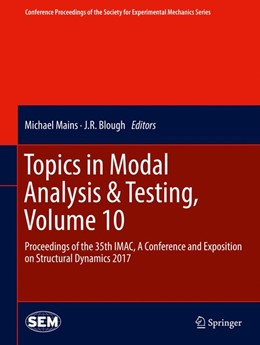 Abbildung von Mains / Blough | Topics in Modal Analysis & Testing, Volume 10 | 1st ed. 2017 | 2017 | Proceedings of the 35th IMAC, ...