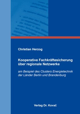 Abbildung von Herzog | Kooperative Fachkräftesicherung über regionale Netzwerke | 2017 | am Beispiel des Clusters Energ... | 474