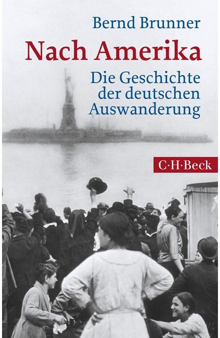 Cover: Bernd Brunner, Nach Amerika