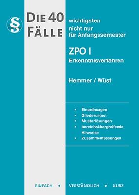 Die 40 wichtigsten Fälle zur ZPO I   Hemmer / Wüst   8. Auflage, 2017   Buch (Cover)