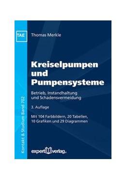 Abbildung von Merkle   Kreiselpumpen und Pumpensysteme   3. Auflage   2017   Betrieb, Instandhaltung und Sc...