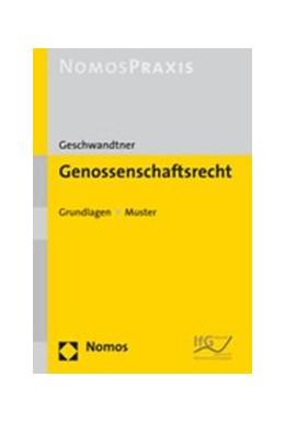 Abbildung von Geschwandtner | Genossenschaftsrecht | 2007 | Grundlagen – Muster