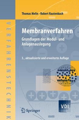 Abbildung von Melin / Rautenbach | Membranverfahren | 3. Auflage | 2007 | beck-shop.de