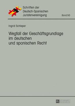Abbildung von Schleper | Wegfall der Geschäftsgrundlage im deutschen und spanischen Recht | 2017