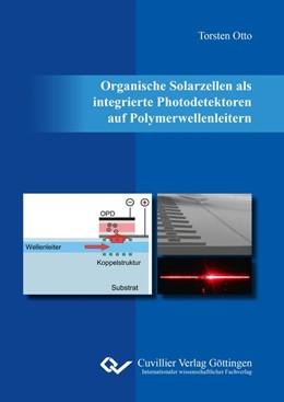 Abbildung von Otto | Organische Solarzellen als integrierte Photodetektoren auf Polymerwellenleitern | 1. Auflage | 2017 | beck-shop.de