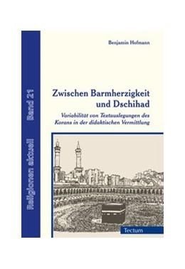 Abbildung von Hofmann | Zwischen Barmherzigkeit und Dschihad | 2017 | Variabilität von Textauslegung...