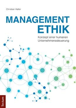 Abbildung von Haller | Managementethik | 1. Auflage | 2017 | beck-shop.de