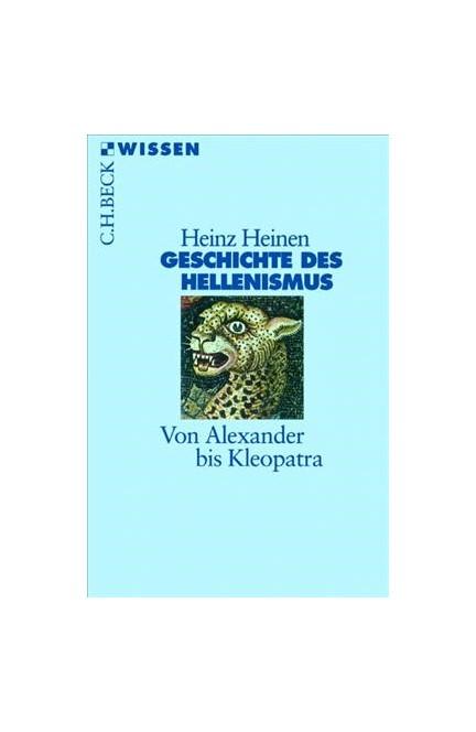 Cover: Heinz Heinen, Geschichte des Hellenismus