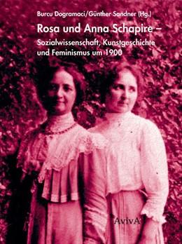 Abbildung von Dogramaci / Sandner | Rosa und Anna Schapire | 2017 | Sozialwissenschaft, Kunstgesch...