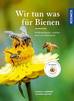 Abbildung von Hemmer / Hölzer | Wir tun was für Bienen | 2. Auflage | 2017 | beck-shop.de