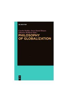 Abbildung von Roldán / Brauer | Philosophy of Globalization | 1. Auflage | 2018 | beck-shop.de