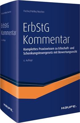 Abbildung von Fischer / Pahlke / Wachter (Hrsg.) | ErbStG Kommentar | 6. Auflage | 2017 | Komplettes Praxiswissen zur Er...