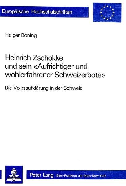 Abbildung von Böning | Heinrich Zschokke und sein «Aufrichtiger und wohlerfahrener Schweizerbote» | 1983