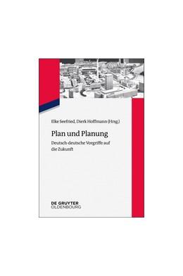 Abbildung von Hoffmann / Seefried | Plan und Planung | 2018 | Deutsch-deutsche Vorgriffe auf...