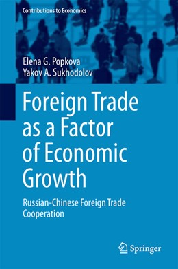 Abbildung von Popkova / Sukhodolov | Foreign Trade as a Factor of Economic Growth | 1st ed. 2017 | 2017 | Russian-Chinese Foreign Trade ...