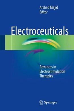 Abbildung von Majid | Electroceuticals | 1st ed. 2017 | 2017 | Advances in Electrostimulation...