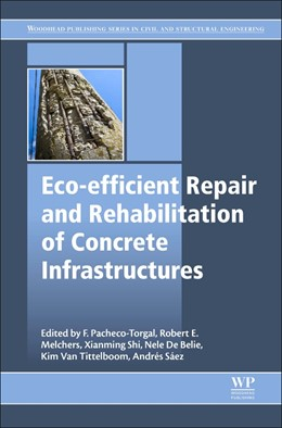 Abbildung von Pacheco-Torgal / Melchers / Belie / Shi / Tittelboom / Saez Perez | Eco-efficient Repair and Rehabilitation of Concrete Infrastructures | 2017
