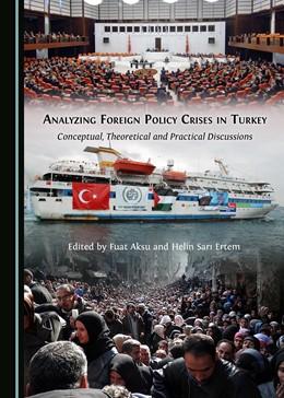Abbildung von Aksu / Ertem | Analyzing Foreign Policy Crises in Turkey | 1. Auflage | 2017 | beck-shop.de