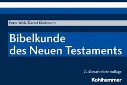 Abbildung von Wick / Klinkmann | Bibelkunde des Neuen Testaments | 2., überarbeitete Auflage | 2020