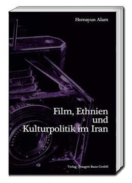 Abbildung von Alam | Film, Ethnien und Kulturpolitik im Iran | 1. Auflage | 2017 | beck-shop.de