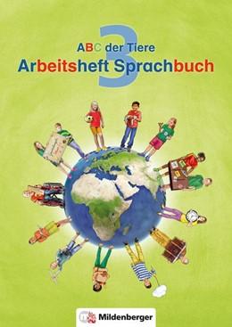 Abbildung von Kuhn / Mrowka-Nienstedt | ABC der Tiere 3 - Arbeitsheft Sprachbuch, silbierte Ausgabe. Neubearbeitung | 1. Auflage | 2017 | beck-shop.de