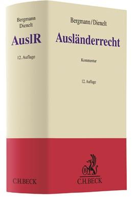 Abbildung von Bergmann / Dienelt   Ausländerrecht: AuslR   12. Auflage   2018   Aufenthaltsgesetz, Freizügigke...