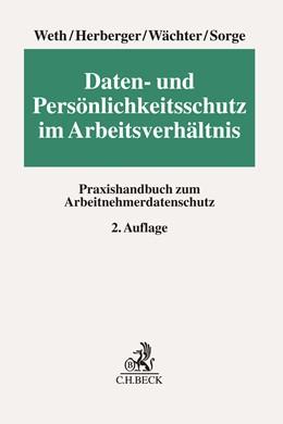 Abbildung von Weth / Herberger | Daten- und Persönlichkeitsschutz im Arbeitsverhältnis | 2. Auflage | 2019 | beck-shop.de