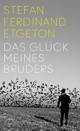 Abbildung von Etgeton, Stefan Ferdinand | Das Glück meines Bruders | 2017 | Roman