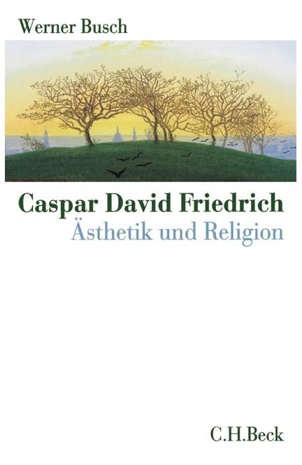 Cover: Werner Busch, Caspar David Friedrich