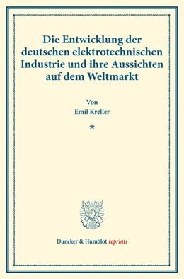 Abbildung von Kreller | Die Entwicklung der deutschen elektrotechnischen Industrie und ihre Aussichten auf dem Weltmarkt | 1. Auflage | 2017 | beck-shop.de