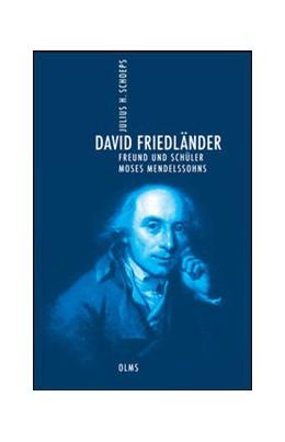 Abbildung von Schoeps   David Friedländer. Freund und Schüler Moses Mendelssohns   2017   2017   Broschurausgabe