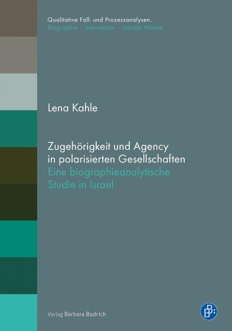 Zugehörigkeit und Agency in polarisierten Gesellschaften | Kahle, 2017 | Buch (Cover)
