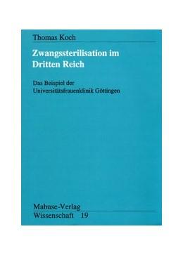 Abbildung von Koch | Zwangssterilisation im Dritten Reich | 2., unveränderte Auflage | 2017