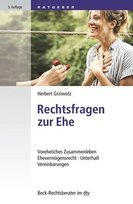 Abbildung von Grziwotz | Rechtsfragen zur Ehe | 5., vollständig überarbeitete Auflage | 2019 | Voreheliches Zusammenleben, Eh... | 51214