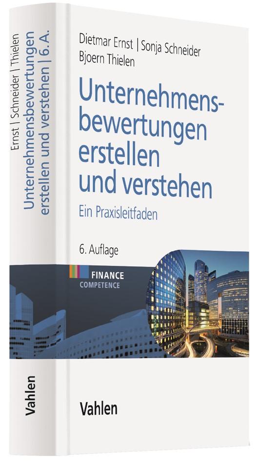 Unternehmensbewertungen erstellen und verstehen | Ernst / Schneider / Thielen | 6., überarbeitete Auflage, 2017 | Buch (Cover)