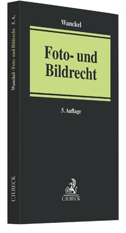 Abbildung von Wanckel | Foto- und Bildrecht | 5. Auflage | 2017 | beck-shop.de