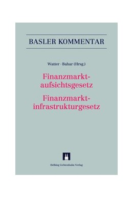 Abbildung von Watter / Bahar | Finanzmarktaufsichtsgesetz / Finanzmarktinfrastrukturgesetz: FINMAG/FinfraG | 3. Auflage | 2019 | beck-shop.de