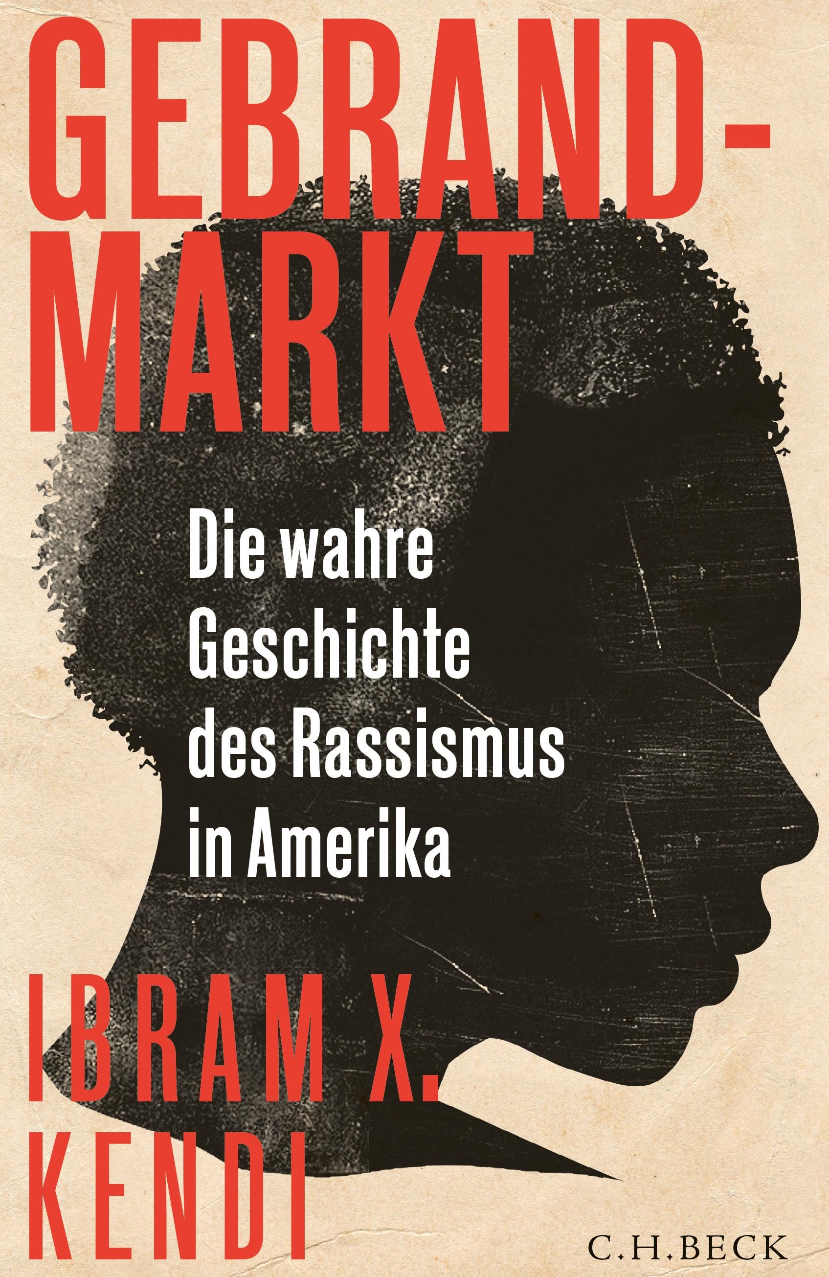 Gebrandmarkt | Kendi, Ibram X., 2017 | Buch (Cover)