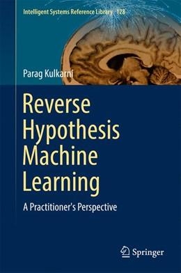Abbildung von Kulkarni | Reverse Hypothesis Machine Learning | 1. Auflage | 2017 | beck-shop.de