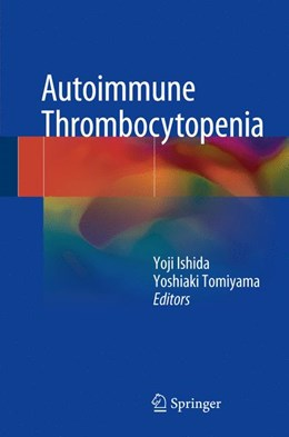 Abbildung von Ishida / Tomiyama | Autoimmune Thrombocytopenia | 1. Auflage | 2017 | beck-shop.de