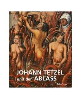 Abbildung von Kühne / Bünz | Johann Tetzel und der Ablass | 1. Auflage | 2017 | beck-shop.de