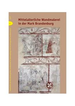 Abbildung von Drachenberg | Mittelalterliche Wandmalerei in der Mark Brandenburg | 2018