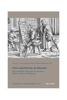 Abbildung von Cremer / Müller | Fürst und Fürstin als Künstler | 1. Auflage | 2018 | beck-shop.de