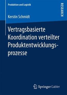 Abbildung von Schmidt | Vertragsbasierte Koordination verteilter Produktentwicklungsprozesse | 2017
