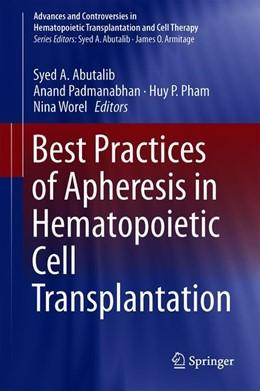 Abbildung von Padmanabhan / Abutalib | Best Practices of Apheresis in Hematopoietic Cell Transplantation | 1. Auflage | 2020 | beck-shop.de
