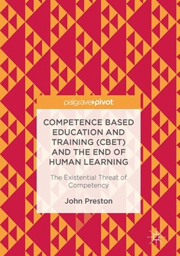 Abbildung von Preston | Competence Based Education and Training (CBET) and the End of Human Learning | 2017 | The Existential Threat of Comp...