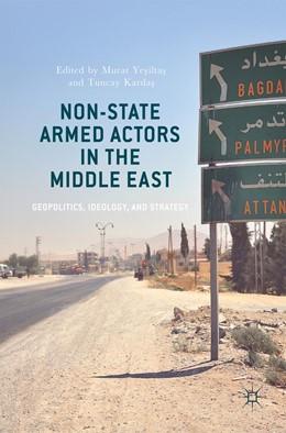 Abbildung von Yesiltas / Kardas | Non-State Armed Actors in the Middle East | 2017 | Geopolitics, Ideology, and Str...