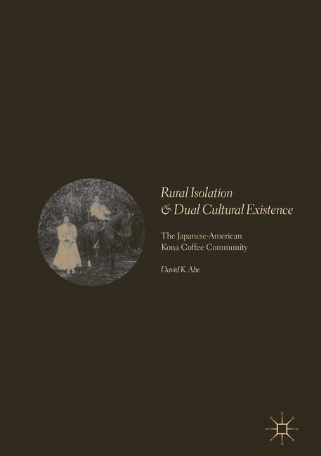 Rural Isolation and Dual Cultural Existence | Abe, 2017 | Buch (Cover)